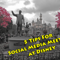 5 Tips For Social Media Meetups at Disney