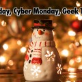 Black Friday, Cyber Monday, Geek Tuesday?  – Geeks Corner – Episode 509