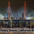 Happy Birthday Disney California Adventure! – Geeks Corner – Episode 519