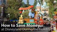 How to Save Money at the Disneyland Resort During the Holiday Season