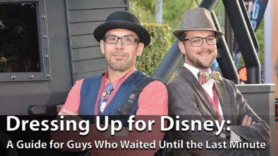 Dressing up for Disney: A Guide for Guys Who Waited Until the Last Minute
