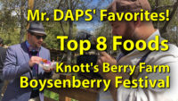 Mr. DAPS' Favorites! - The Top 8 Foods at the Knott's Berry Farm Boysenberry Festival