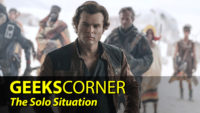 The Solo Situation - GEEKS CORNER - Episode 835