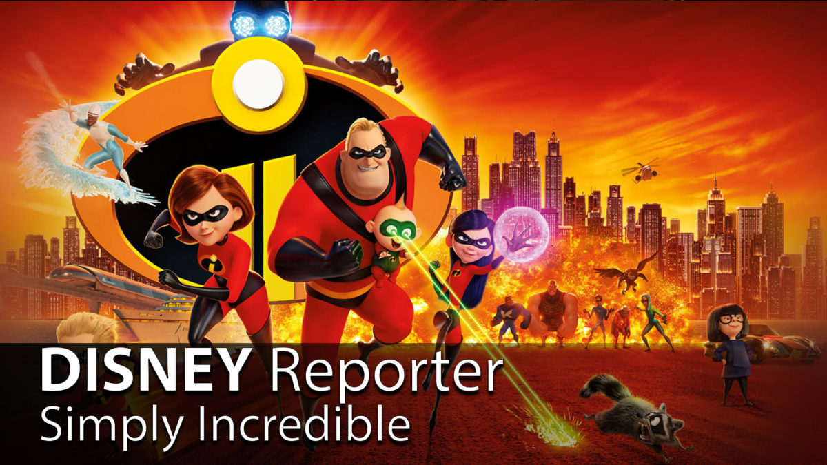 Simply Incredible - DISNEY Reporter