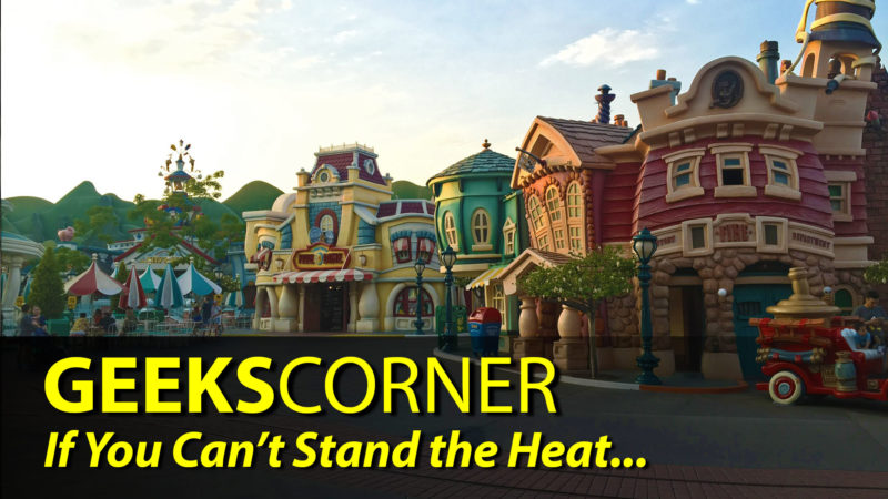 If You Can't Stand the Heat… - GEEKS CORNER - Episode 841