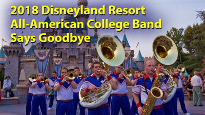 2018 Disneyland Resort All-American College Band Says Goodbye