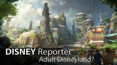 Adult Disneyland? - DISNEY Reporter