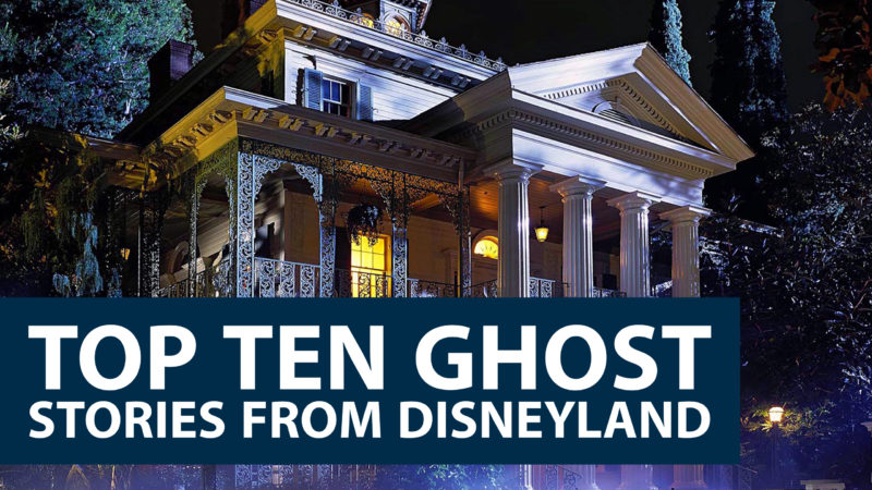 Top Ten Ghost Stories from Disneyland