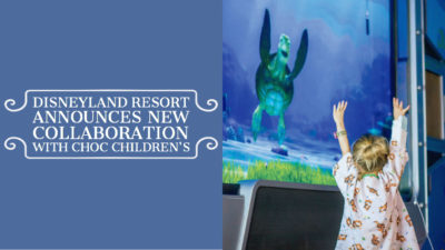 Disneyland Resort Announces Collaboration with CHOC Children's to Reinvent Patient Experience