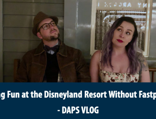 Having Fun at the Disneyland Resort without Fastpasses – DAPs Vlog