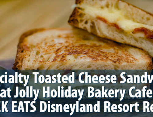 Specialty Toasted Cheese Sandwich at Jolly Holiday Bakery Cafe – GEEK EATS Disneyland Resort Recipe