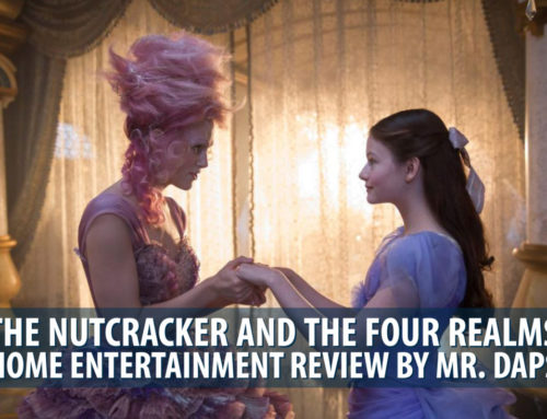 The Nutcracker and the Four Realms – Home Entertainment Review by Mr. DAPs