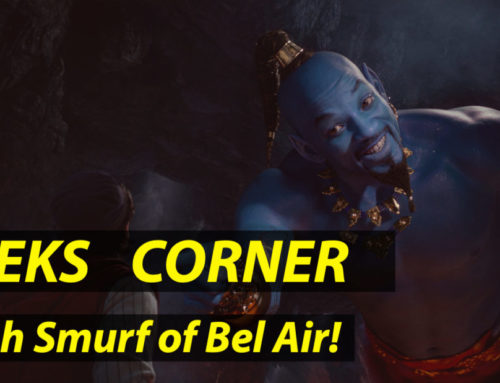 Fresh Smurf of Bel Air! – GEEKS CORNER – Episode 920 (#438)