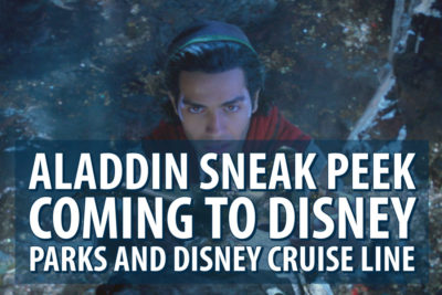 Disneyland, Walt Disney World, and Disney Cruise Line to Offer Early Look at Disney's Aladdin