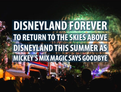 Disneyland Forever to Return to the Skies Above Disneyland This Summer as Mickey's Mix Magic Says Goodbye