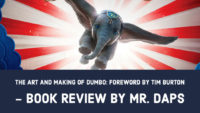 The Art and Making of Dumbo: Foreword by Tim Burton  - Book Review by Mr. DAPs