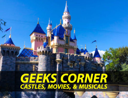 Castles, Movies, & Musicals – GEEKS CORNER – Episode 934 (#452)