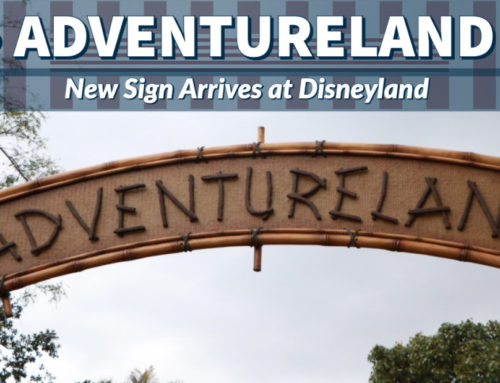 New Adventureland Sign Arrives at Disneyland