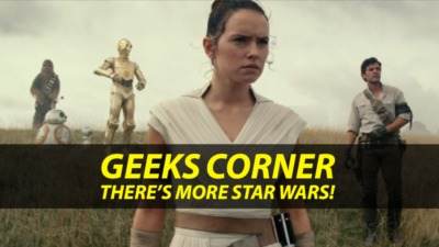 There's More Star Wars! – GEEKS CORNER – Episode 932 (#450)