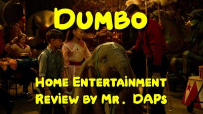 Dumbo Home Entertainment Review by Mr DAPs