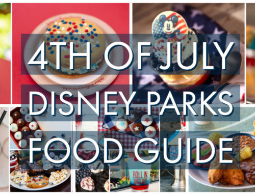 4th of July Disney Parks Food Guide – Check Out The Celebratory Food!