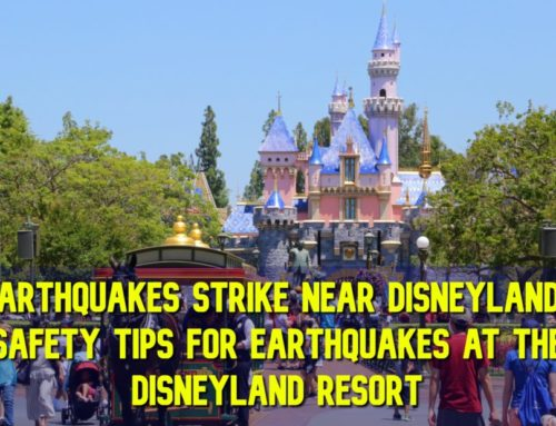 Earthquakes Strike Near Disneyland – Safety Tips for Earthquakes at the Disneyland Resort