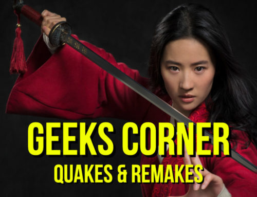 Quakes & Remakes – GEEKS CORNER – Episode 941 (#459)