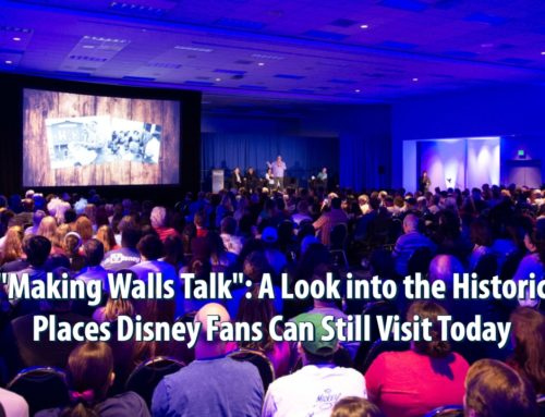 """Making Walls Talk"": A Look into the Historic Places Disney Fans Can Still Visit Today"