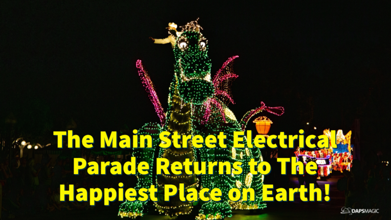 Main Street Electrical Parade Returns to The Happiest Place on Earth