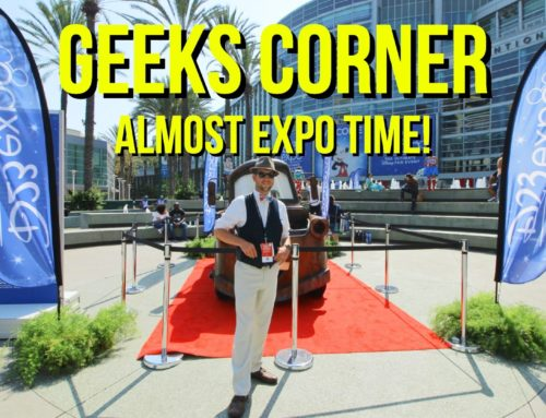 Almost Expo Time! – GEEKS CORNER – Episode 947 (#465)