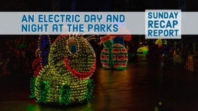 Sunday Recap Report – An Electric Day and Night at the Parks