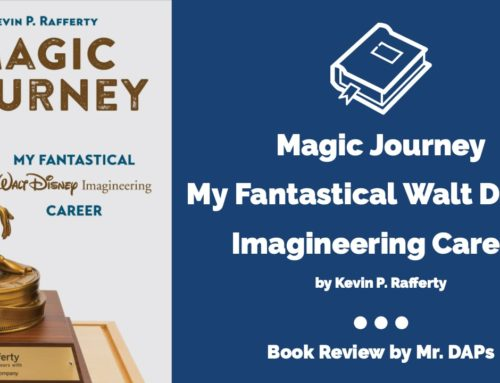 Magic Journey My Fantastical Walt Disney Imagineering Career – Book Review by Mr. DAPs