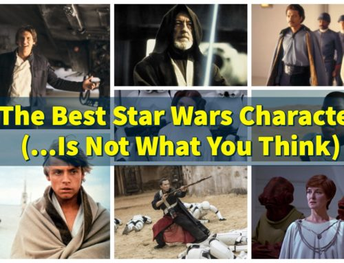 The Best Star Wars Character (…Is Not What You Think)