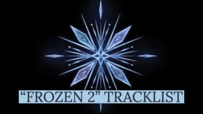 """Frozen 2"" Tracklist Revealed Along with Soundtrack Release Date"